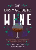 The Dirty Guide to Wine: Following...