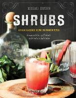 Shrubs: An Old-Fashioned Drink for...