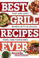 Best Grill Recipes Ever: Fast and ...