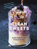 Clean Sweets: Simple, High-Protein...