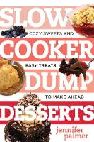 Slow Cooker Dump Desserts: Cozy ...