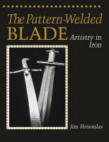 Pattern-welded Blade: Artistry in Iron