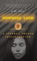 Nowhere Land: A Stephen Raszer...