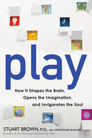 Play: How it Shapes the Brain, Opens...