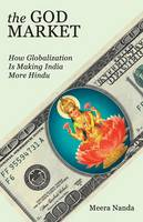 The God Market: How Globalization Is...