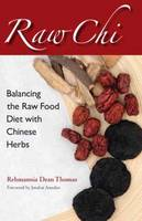 Raw Chi: Balancing the Raw Food Diet...