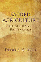 Sacred Agriculture: The Alchemy of...