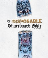 Disposable: The Disposable Skateboard...