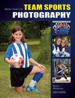 Master Guide for Team Sports Photography