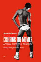 Cruising the Movies: A Sexual Guide ...