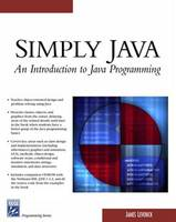 Simply Java: An Introduction to Java...