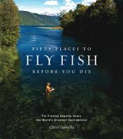 Fifty Places to Fly Fish Before You...