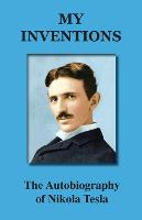 My Inventions: The Autobiography of...