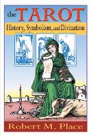 The Tarot: History, Symbolism and...