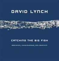 Catching the Big Fish: Meditation,...