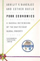 Poor Economics: A Radical Rethinking...