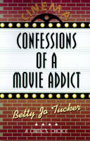 Confessions of a Movie Addict