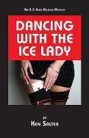 Dancing with the Ice Lady: An R. C....