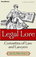 Legal Lore: Curiosities of Law and...