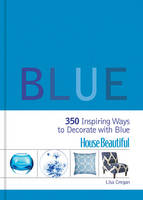 House Beautiful Blue: 350 Inspiring...