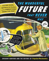 The Wonderful Future That Never Was:...