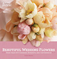 Victoria Beautiful Wedding Flowers:...