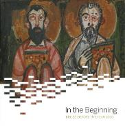 In the Beginning: Bibles Before the...