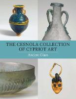 The Cesnola Collection of Cypriot Art...