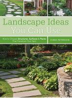 Landscape Ideas You Can Use: Creative Landscape Solutions for Every Home and Yard