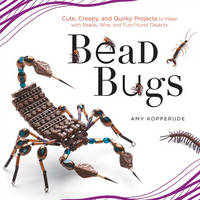 Bead Bugs: Cute, Creepy, and Quirky...