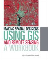 Making Spatial Decisions Using GIS ...