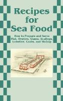 Recipes for Sea Food: How to Prepare...