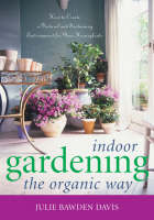 Indoor Gardening the Organic Way: How...