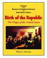 Birth of the Republic: The Origin of...