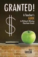 Granted!: A Teacher's Guide to ...