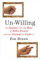 Un-Willing: An Inquiry into the Rise...