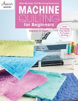 Machine Quilting for Beginners: Learn...
