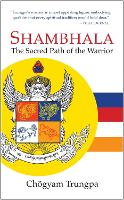 Shambhala: The Sacred Path of the...