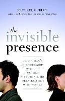 The Invisible Presence: How a Man's...