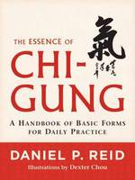 The Essence of Chi-Gung: a Handbook ...