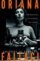 Oriana Fallaci: The Journalist, the...