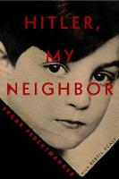 Hitler, My Neighbor: Memories of a...