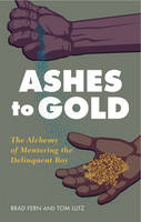 Ashes to Gold: The Alchemy of...