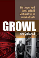 Growl: Life Lessons, Hard Truths, and...