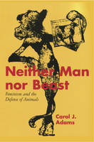 Neither Man nor Beast: Feminism and...