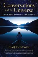 Conversations with the Universe: How...