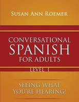 Conversational Spanish For Adults:...