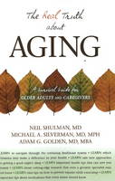 Real Truth About Aging: A Survival...