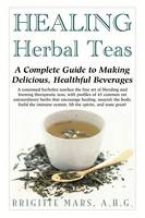 Healing Herbal Teas: A Complete Guide...