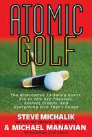 Atomic Golf: The Alternative to Swing...